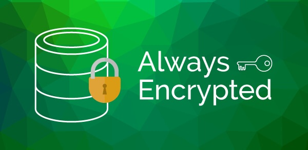 SQL Server: Como proteger seus dados com Always Encrypted