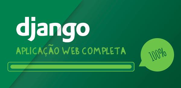 Criando uma aplicação web completa com Django Admin