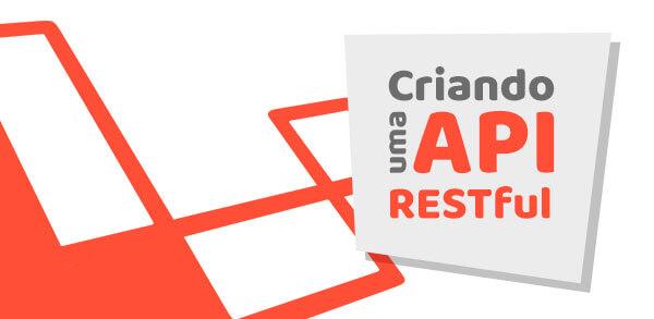 Curso Laravel 5.3: Criando uma API RESTful