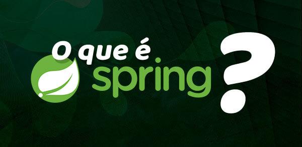 O que é Spring?