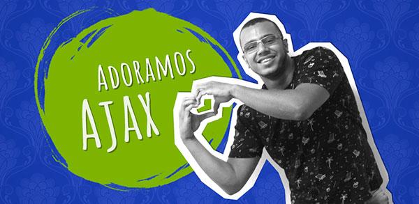 Adoramos Ajax