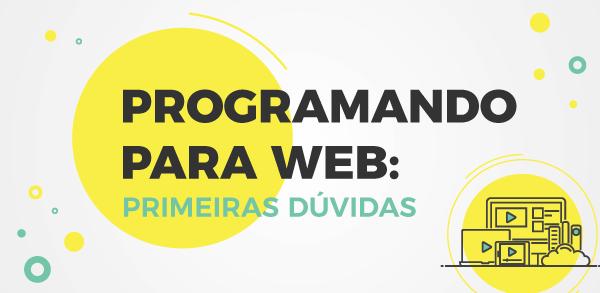 Programando para a Web: primeiras dúvidas