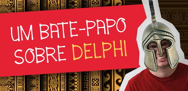 DevCast Um bate-papo sobre o Delphi