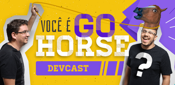 Você é Go Horse