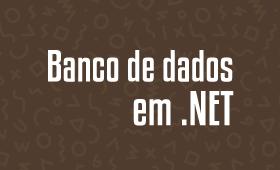 TAcesso a bancos de dados em .NET