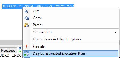Display Estimated Execution Plan com o botão direito do mouse.