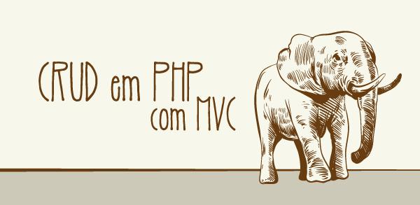 PHP: Crie uma aplicação MVC com acesso ao banco de dados