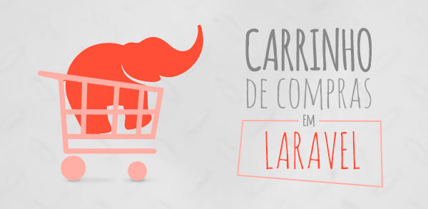 4c7b75c88 Curso Grátis de Laravel  Criando um carrinho de compras em PHP