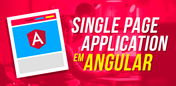 Minha primeira Single Page Application com Angular