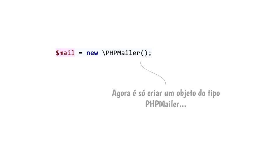 Passo 1: Instanciar um PHPMailer