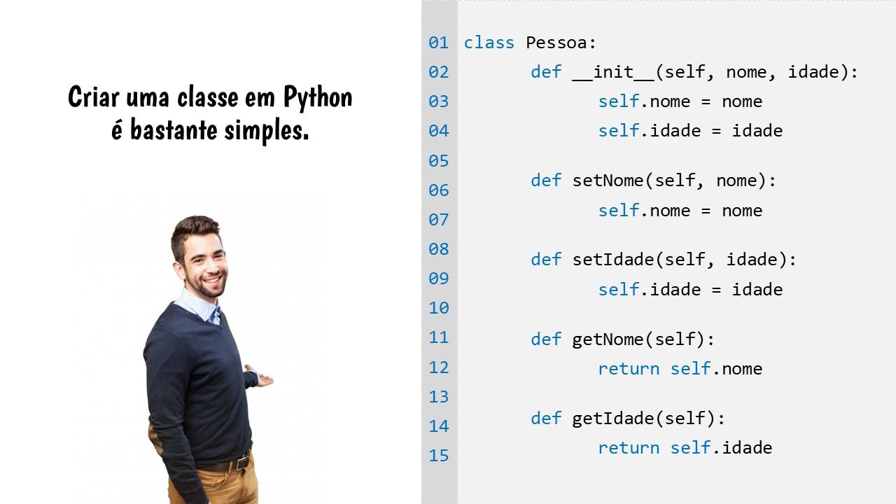 Criar uma classe em Python é simples