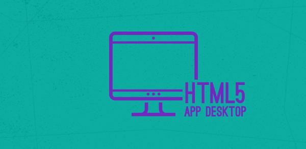 DevCast: Criando um aplicativo desktop nativo com HTML