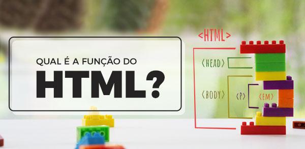 Qual é a função do HTML?